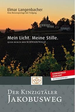 Mein Licht. Meine Stille - Der Kinzigtäler Jakosweg - Quer durch den Schwarzwald