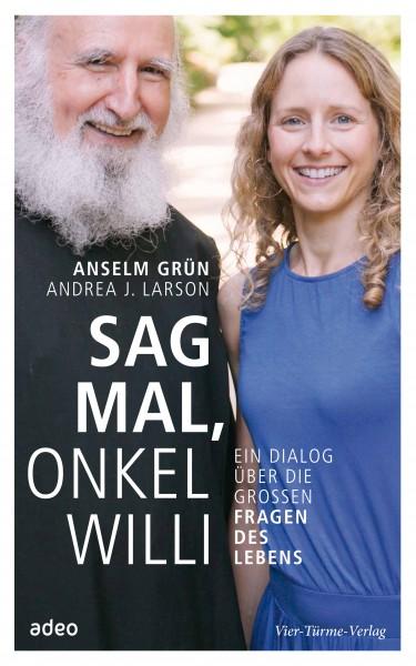 Sag mal, Onkel Willi – Ein Dialog über die großen Fragen des Lebens