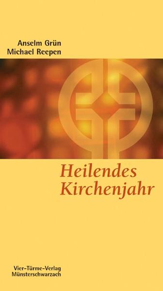 Heilendes Kirchenjahr - Das Kirchenjahr als Psychodrama