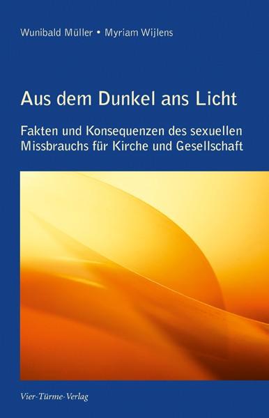 Aus dem Dunkel ans Licht - Fakten und Konsequenzen des sexuellen Missbrauchs für Kirche und Gesellsc
