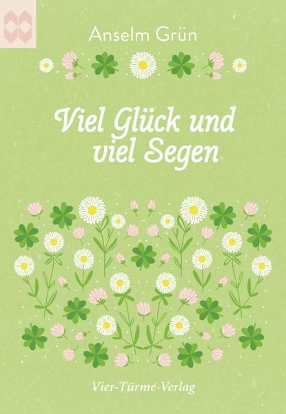 Anselm Grün_Viel Glück und viel Segen