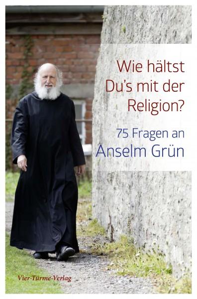 Wie hältst Du's mit der Religion? 75 Fragen an Anselm Grün-Signiert