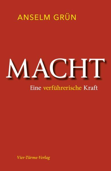978-3-7365-0299-4_Anselm Grün_Macht_Eine verführerische Kraft