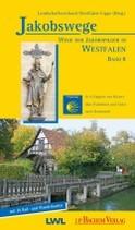 Jakobswege Band 8: Höxter-Paderborn-Soest-Dortmund