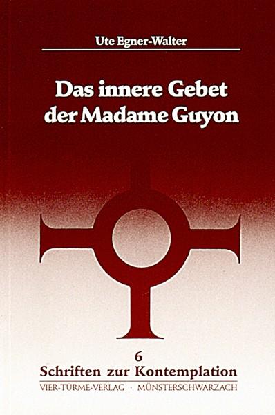 Das innere Gebet der Madame Guyon