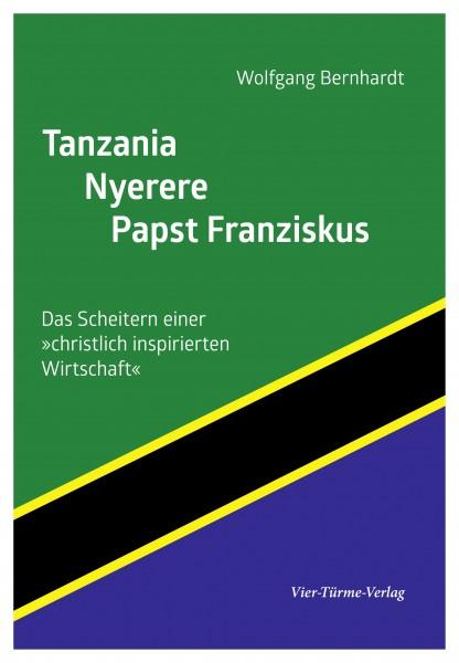 """Tanzania Nyerere Papst Franziskus - Das Scheitern einer """"christlich inspirierten Wirtschaft"""""""