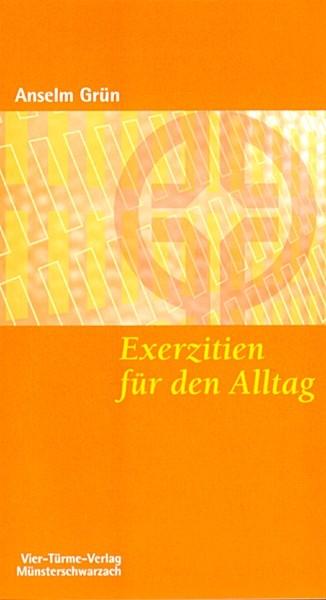 Exerzitien für den Alltag - Meditationen, Anleitung zur Übung
