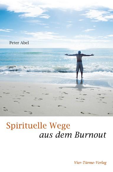 Spirituelle Wege aus dem Burnout