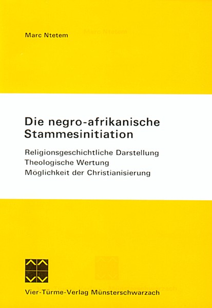 Die negro-afrikanische Stammesinitiation - Religionsgeschichtliche Darstellung, Theologische Wertung
