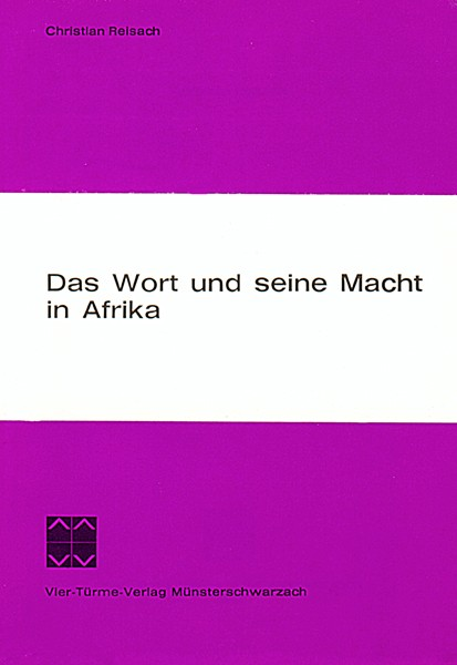 Das Wort und seine Macht in Afrika - Probleme der Kommunikation und Information für die Verkündigung
