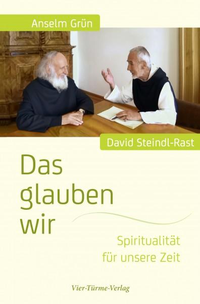 Das glauben wir - Spiritualität für unsere Zeit