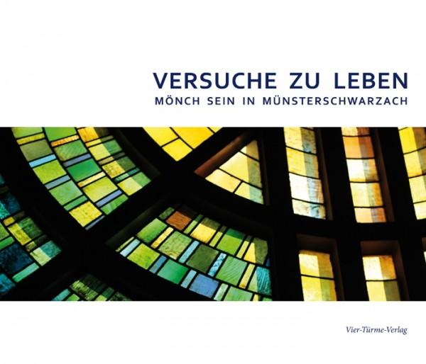 Versuche zu Leben - Mönch sein in Münsterschwarzach