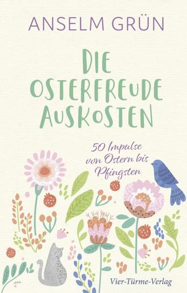 Die Osterfreude auskosten -50 Impulse von Ostern bis Pfingsten