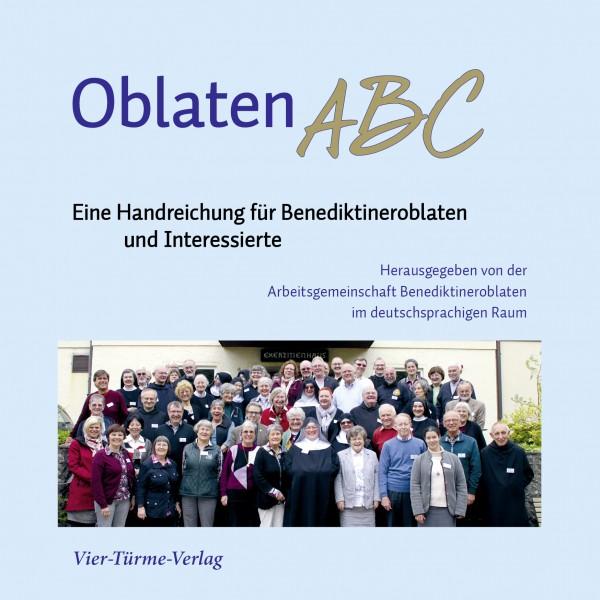 OblatenABC - Eine Handreichung für Benediktineroblaten und Interessierte
