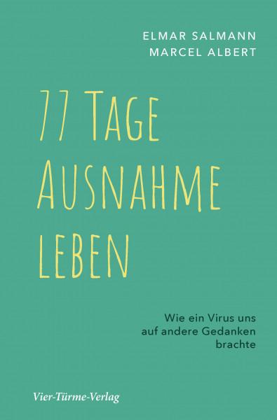 77 Tage Ausnahme leben - Wie uns ein Virus auf andere Gedanken brachte