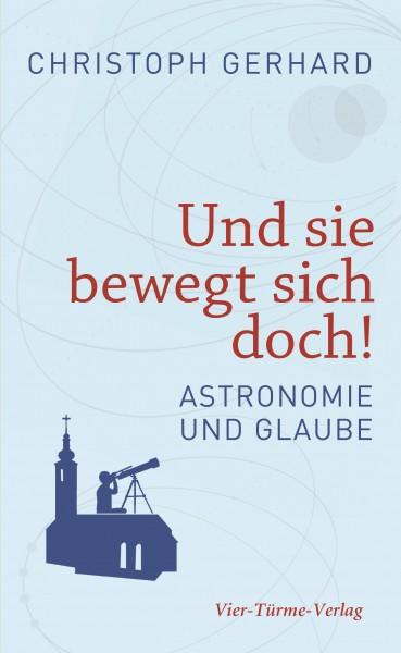 Und sie bewegt sich doch! - Astronomie und Glaube