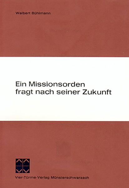 Ein Missionsorden fragt nach seiner Zukunft - Überlegung zu Missionarisch in Leben...