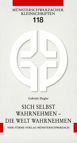 Sich selbst wahrnehmen - Die Welt wahrnehmen - Hildegard von Bingen und ihre Symbolsprache