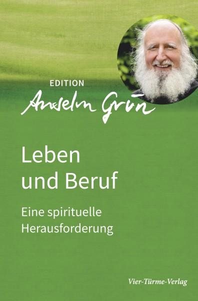 Leben und Beruf - Eine spirituelle Herausforderung