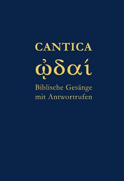 Cantica - Biblische Gesänge mit Antwortrufen