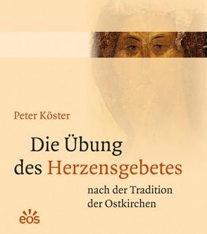 Die Übung des Herzensgebetes nach der Tradition der Ostkirchen
