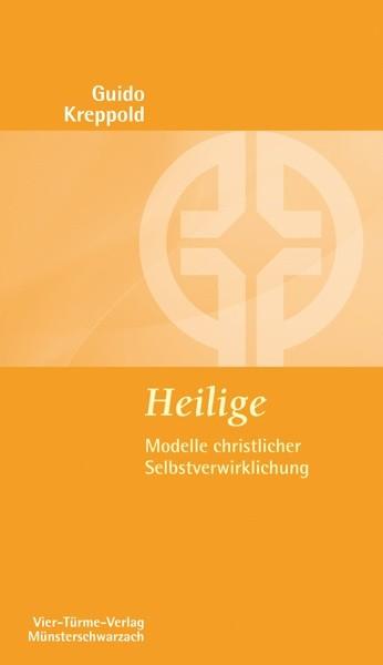 Heilige - Modelle christlicher Selbstverwirklichung