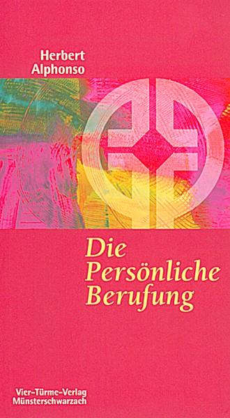 Die Persönliche Berufung - Tiefgreifende Umwandlung durch die Geistlichen Übungen
