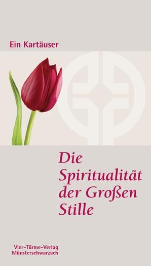 Die Spiritualität der Großen Stille