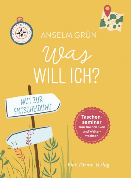Was will ich? — Taschenseminar zum Nachdenken und Weiterwachsen