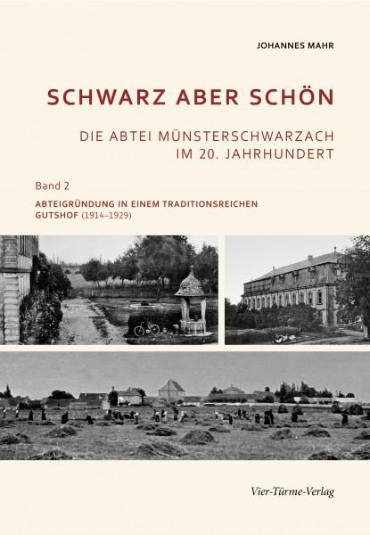 Schwarz aber schön - Die Abtei Münsterschwarzach im 20. Jahrhundert Band 2