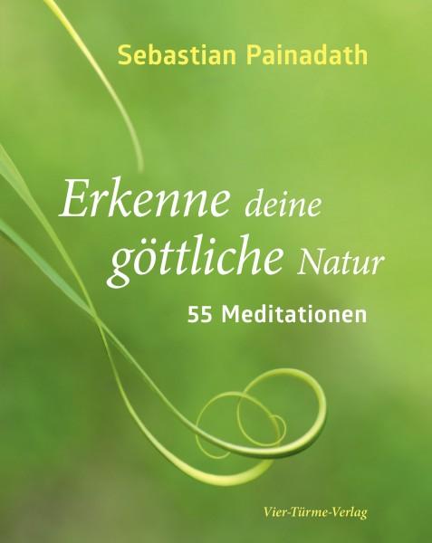 Erkenne deine göttliche Natur - 55 Meditationen