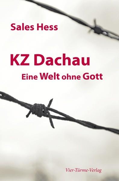 KZ Dachau - Eine Welt ohne Gott