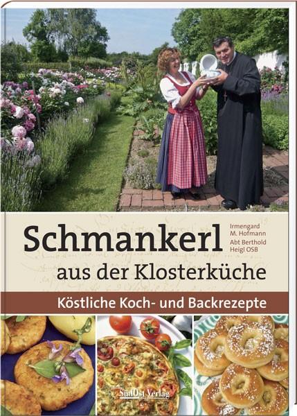 Schmankerl aus der Klosterküche-Köstliche Koch- und Backrezepte