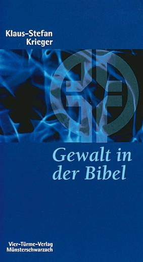 Gewalt in der Bibel - Eine Überprüfung unseres Gottesbildes