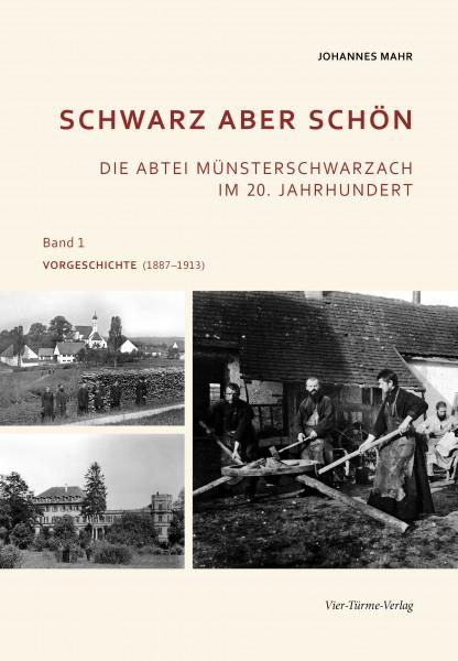 Schwarz aber schön – Die Abtei Münsterschwarzach im 20. Jahrhundert Band 1