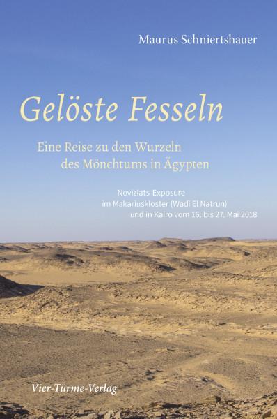 Gelöste Fesseln - Eine Reise zu den Wurzeln des Mönchtums in Ägypten