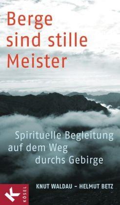 Berge sind stille Meister-Spirituelle Begleitung auf dem Weg durchs Gebirge