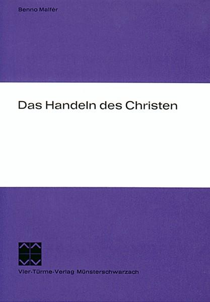 Das Handeln des Christen - Theologische Ethik am Beispiel von Schleiermachers christlicher Sitte