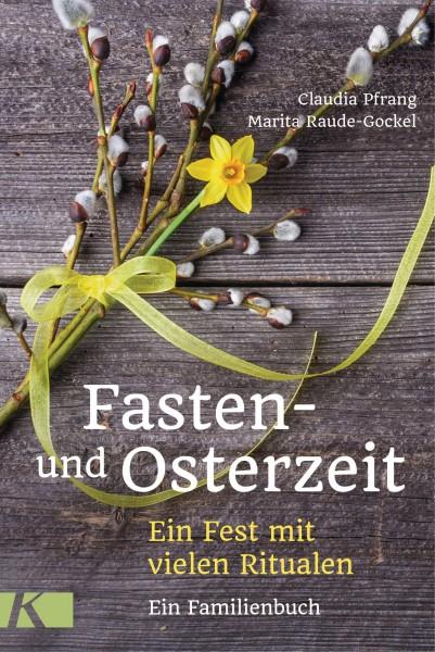 Fasten- und Osterzeit - Ein Fest mit vielen Ritualen