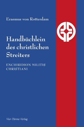 Handbüchlein des christlichen Streiters - Enchiridion Militis Christiani