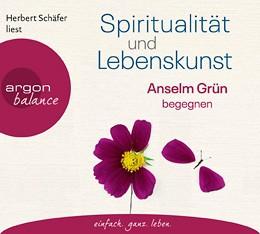 CD: Spiritualität und Lebenskunst - Anselm Grün begegnen
