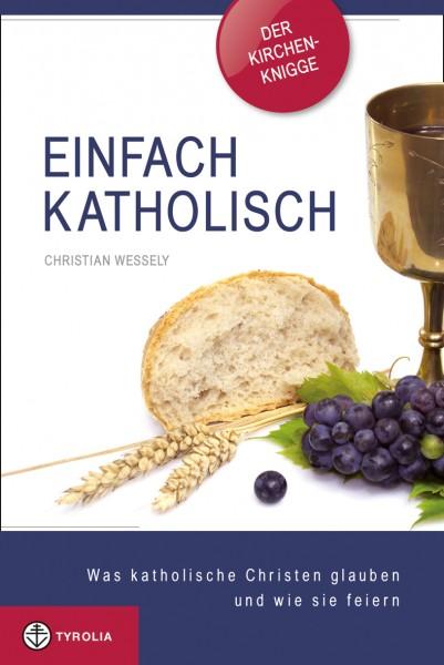 Einfach Katholisch - Der Kirchen-Knigge