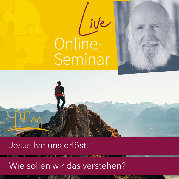 "Live-Online-Seminar ""Jesus hat uns erlöst."" 06.03.2021"