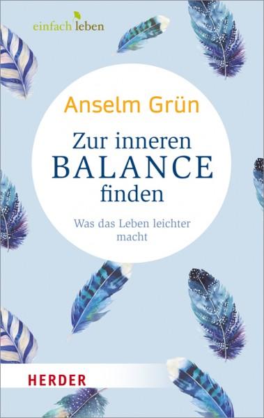 Zur inneren Balance finden - Was das Leben leichter macht