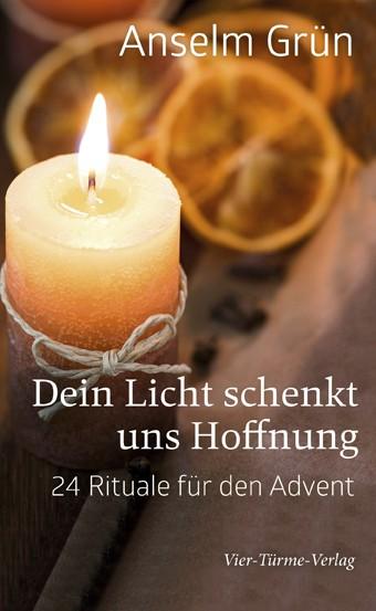 Dein Licht schenkt uns Hoffnung - 24 Rituale für den Advent