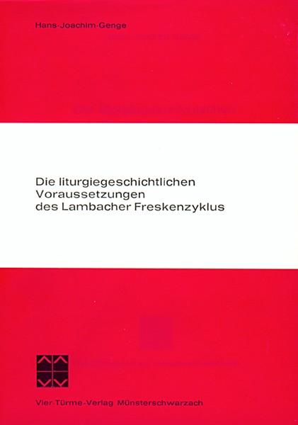 Die liturgiegeschichtlichen Voraussetzungen des Lambacher Freskenzyklus