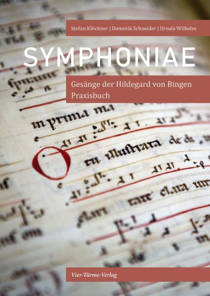 Symphoniae - Gesänge der Hildegard von Bingen - Praxisbuch