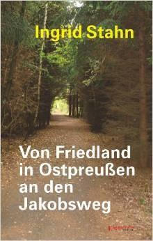 Von Friedland in Ostpreußen an den Jakobsweg