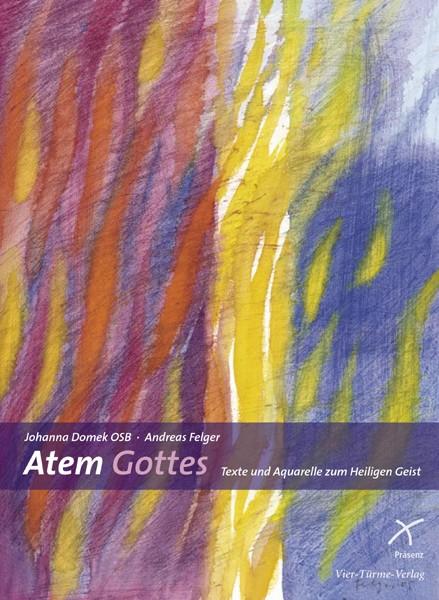 Atem Gottes - Texte und Aquarelle zum Heiligen Geist