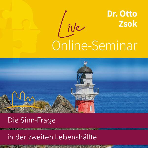 """Live-Online-Seminar """"Die Sinn-Frage in der zweiten Lebenshälfte"""" (17.07.2021)"""